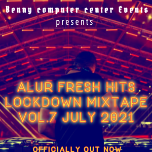 Alur Fresh Hitz Lockdown Mixtape  Nonstop Vol 7 July 2021